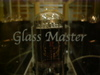 Glass_master_1